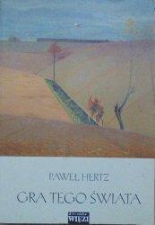 Paweł Hertz • Gra tego świata