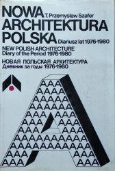 Przemysław Szafer • Nowa architektura polska. Diariusz lat 1976-1980