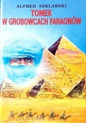 Alfred Szklarski • Tomek w grobowcach faraonów