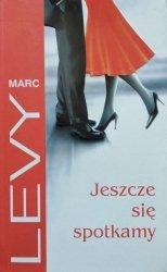 Marc Levy • Jeszcze się spotkamy