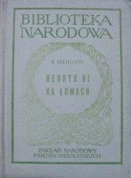 Wojciech Bogusławski • Henryk VI na łowach