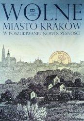 Łukasz Klimek • Wolne Miasto Kraków w poszukiwaniu nowoczesności