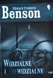 Edward Frederic Benson • Widzialne i niewidzialne