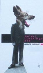 Janusz Rudnicki • Śmierć czeskiego psa