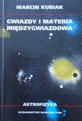 Marcin Kubiak • Gwiazdy i materia międzygwiazdowa