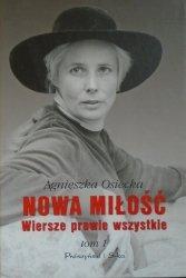 Agnieszka Osiecka • Nowa miłość. Wiersze prawie wszystkie tom 1