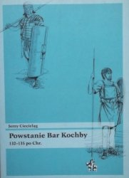Jerzy Cieląg • Powstanie Bar Kochby 132-135 po Chr.