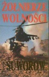 Wiktor Suworow • Żołnierze wolności