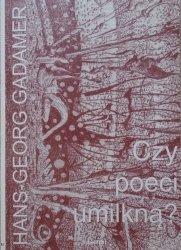 Hans-Georg Gadamer • Czy poeci umilkną?