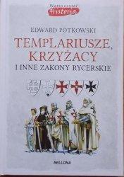 Edward Piotrowski • Templariusze, Krzyżacy i inne zakony rycerskie