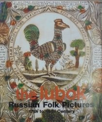 The Lubok. Russian Folk Pictures 17th to 19th Century [rosyjska grafika ludowa]