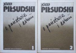 Józef Piłsudski • O państwie i armii