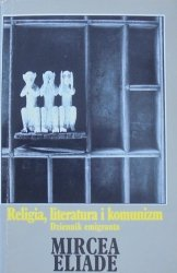Mircea Eliade • Religia, literatura i komunizm. Dziennik emigranta