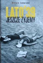 Marcin Zaborski • Jeszcze żyjemy. Lato 39