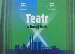 katalog wystawy • Teatr w Nowej Hucie [Muzeum Historyczne Miasta Krakowa]