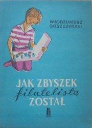 Włodzimierz Goszczyński • Jak Zbyszek filatelistą został [Edward Papierski]