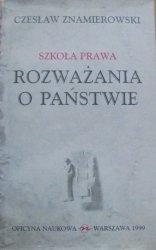 Czesław Znamierowski • Szkoła prawa. Rozważania o państwie