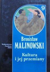 Bronisław Malinowski • Kultura i jej przemiany
