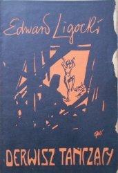 Edward Ligocki • Derwisz tańczący