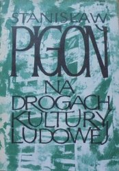 Stanisław Pigoń • Na drogach kultury ludowej