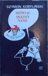 Szymon Kobyliński • Mówiąc między nami