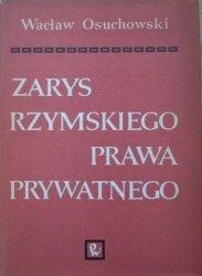 Wacław Osuchowski • Zarys rzymskiego prawa prywatnego [dedykacja autorska]