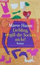 Maeve Haran • Liebling Vergib Die Socken Nicht !