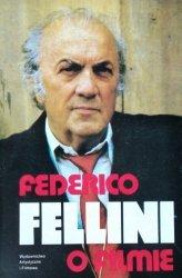 Giovanni Grazzini • Federico Fellini o filmie