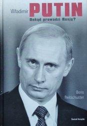 Boris Reitschuster • Władimir Putin. Dokąd prowadzi Rosję?