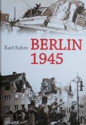 Karl Bahm • Berlin 1945