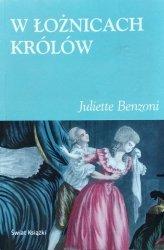 Juliette Benzoni • W łożnicach królów