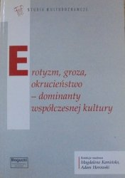 Erotyzm, groza, okrucieństwo - dominanty współczesnej kultury • [de Sade, Bataille, Cioran, film]