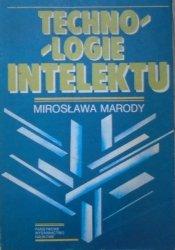 Mirosława Marody • Technologie intelektu. Językowe determinanty wiedzy potocznej i ludzkiego działania