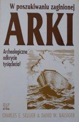 Charles E. Sellier, David W. Balsiger • W poszukiwaniu zaginionej Arki. Archeologiczne odkrycie tysiąclecia