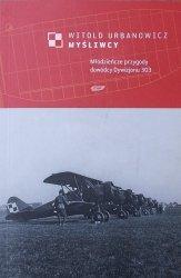 Witold Urbanowicz • Myśliwcy. Młodzieńcze przygody dowódcy Dywizjonu 303