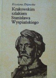 Krystyna Zbijewska • Krakowskim szlakiem Stanisława Wyspiańskiego