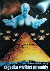 Arnold Mostowicz • Zagadka Wielkiej Piramidy