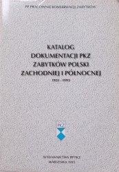 Katalog dokumentacji PKZ zabytków Polski zachodniej i północnej 1951-1993