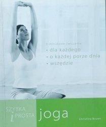 Christina Brown • Szybka i prosta joga