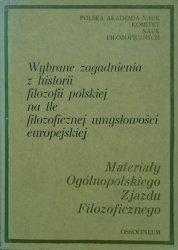 Wybrane zagadnienia z historii filozofii polskiej na tle filozoficznej umysłowości europejskiej • Materiały Ogólnopolskiego Zjazdu Filozoficznego
