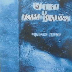 Wilki i Robert Gawliński • Największe przeboje • 2CD