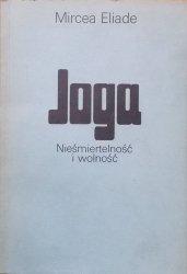 Mircea Eliade • Joga. Nieśmiertelność i wolność