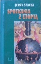 Jerzy Szacki • Spotkania z utopią [utopia]
