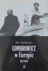 Rita Gombrowicz • Gombrowicz w Europie 1963-1969
