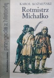 Karol Koźmiński • Rotmistrz Michałko