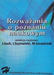 Jan Such, Jerzy Szymański, Małgorzata Szcześniak • Rozważania o poznaniu naukowym