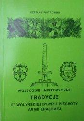 Czesław Piotrowski • Wojskowe i historyczne tradycje 27 Wołyńskiej Dywizji Piechoty Armii Krajowej