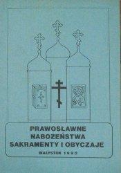 Prawosławne nabożeństwa, sakramenty i obyczaje [prawosławie]