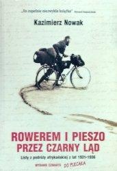 Kazimierz Nowak • Rowerem i pieszo przez Czarny Ląd. Listy z podróży afrykańskiej z lat 1931-1936