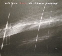 John Taylor, Marc Johnson, Joey Baron • Rosslyn • CD